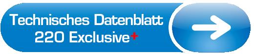 Technisches Datenblatt 220 Exclusive +